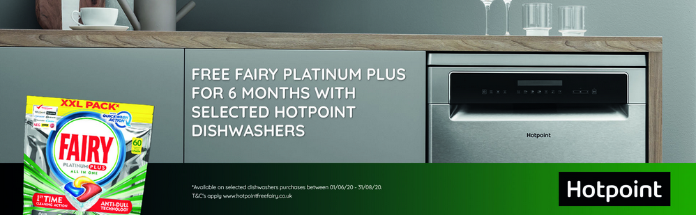 Hotpoint Dishwasher Promotion - 6 Months Free Fairy!
